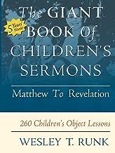 The Giant Book of Children's Sermons: Matthew to Revelation: 260 Children's Object Lessons
