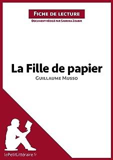La Fille de papier de Guillaume Musso (Fiche de lecture): Résumé complet et analyse détaillée de l'oeuvre (French Edition)