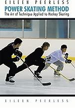 Eileen Peerless Power Skating Method: The Art of Technique Applied to Hockey Skating