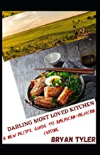 DARLING MOST LOVED KITCHEN: A NEW RECIPE GUIDE TO AMERICAN-MEXICAN CUISINE