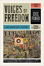 Voices of Freedom: A Documentary History (Third Edition) (Vol. 2)