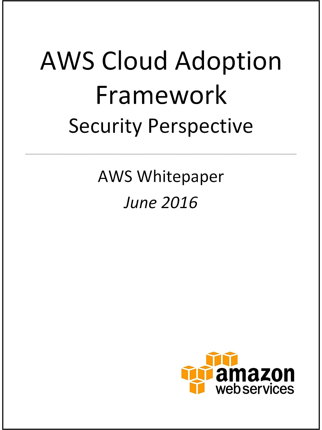 可能ウォルターカニンガム三番AWS Cloud Adoption Framework - Security Perspective (AWS Whitepaper) (English Edition)