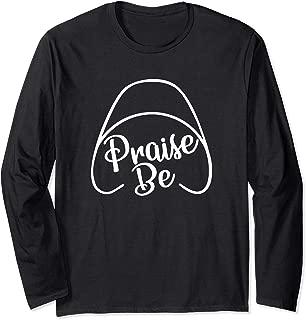 Praise Be Long Sleeve T-Shirt