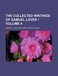 The Collected Writings of Samuel Lover (Volume 4)