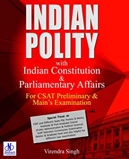 Indian Polity with Indian Constitution & Parliamentary Affair: Special Focus on CSAT and Different State PSC Prelims & Mai...