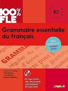 100% FLE Grammaire essentielle du francais niv. B2 - Livre + CD (French Edition)