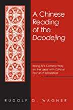 A Chinese Reading of the Daodejing: Wang Bi's Commentary on the Laozi with Critical Text and Translation (SUNY series in Chinese Philosophy and Culture) (English and Mandarin Chinese Edition)