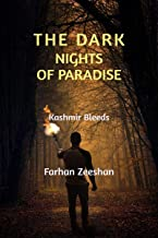 THE DARK NIGHTS OF PARADISE: KASHMIR BLEEDS