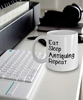 Antiquing Mug - Eat Sleep Antiquing Repeat Mug - Gift For Antiquer - Antiquing Mugs - Antiquing Gift Idea