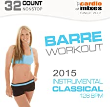 Barre Workout 2015, Instrumental Classical (126 BPM, 32-Count, Nonstop Fitness)