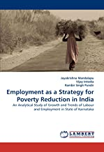 Employment as a Strategy for Poverty Reduction in India: An Analytical Study of Growth and Trends of Labour and Employment in State of Karnataka