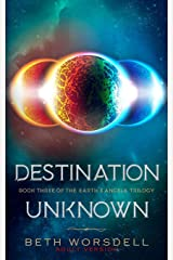 Destination Unknown: Adult version. This is not a revenge battle, It is a universal intervention. (The Earth's Angels Trilogy) ペーパーバック