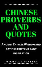 Great Chinese Proverbs and Quotes: Ancient Chinese Wisdom and Motivational sayings for your daily inspiration (language and quotes Book 1) (English Edition)