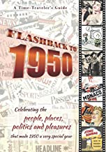 Flashback to 1950 - A Time Traveler's Guide: Perfect birthday or wedding anniversary gift for anyone born or married in 19...