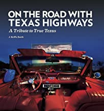 On the Road with Texas Highways: A Tribute to True Texas