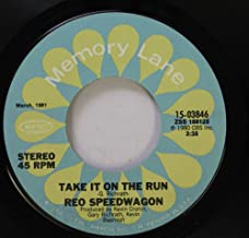 REO SPEEDWAGON 45 RPM TAKE IT ON THE RUN / KEEP THE FIRE BURNIN
