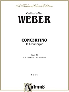 Concertino for Clarinet in A-Flat Major, Op. 26: B-Flat Clarinet Solo with Piano (Kalmus Edition)