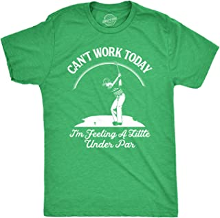 Mens Cant Work Today Im Feeling A Little Under Par Tshirt Funny Golf Tee