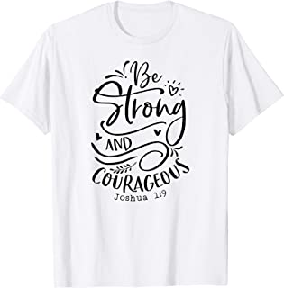 Be Strong and Courageous T-Shirt, Religious, Spiritual Tees