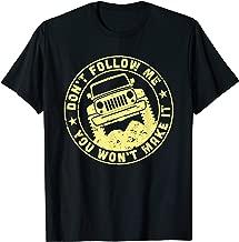 Don't Follow Me You Won't Make It T-Shirt T-Shirt