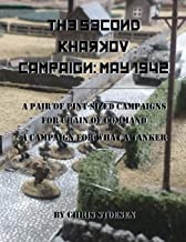 The Second Kharkov Campaign: May 1942: A Pair of Pint-Sized Campaigns for Chain of Command A Campaign for What a Tanker