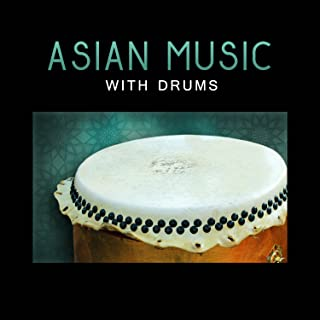 Asian Music with Drums - Energy of Relaxing Chinese Moods, Massage Spa, Meditation Zen Therapy, Positive Thinking, Inner Harmony