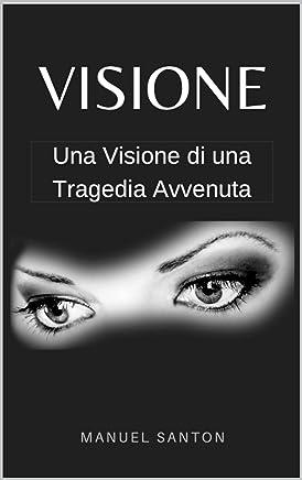 VISIONE: Una visione di una tragedia avvenuta
