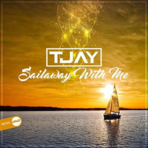 T-Jay - Sailaway With Me