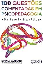 100 Questões Comentadas em Psicopedagogia: Da teoria à prática
