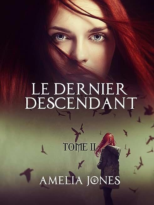 Le Dernier Descendant: Tome II