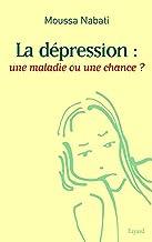 Livres La dépression : une maladie ou une chance ? (Documents) PDF