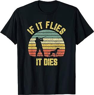 If It Flies It Dies Funny Duck Goose Bird Hunter Hunting T-Shirt