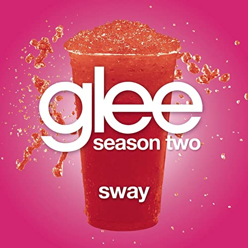 Sway (Glee Cast Version) by Glee Cast on Amazon Music
