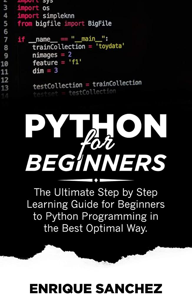 メロディー手当報奨金PYTHON FOR BEGINNERS: The Ultimate Step by Step Learning Guide for Beginners to Python Programming in the Best Optimal Way (English Edition)