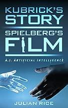 Kubrick's Story, Spielberg's Film: A.I. Artificial Intelligence