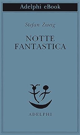 Notte fantastica (Opere di Stefan Zweig Vol. 8)