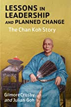 Lessons in Leadership and Planned Change: The Chan Koh Story
