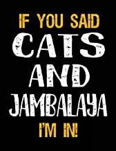 If You Said Cats And Jambalaya I'm In: Unlined Blank Sketch Book