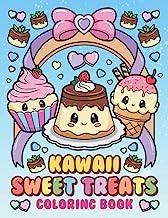 Kawaii Sweet Treats Coloring Book: Cute Dessert, Cupcake, Donut, Candy, Ice Cream, Chocolate, Food, Fruits Easy Coloring P...