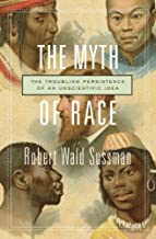 The Myth of Race: The Troubling Persistence of an Unscientific Idea PDF