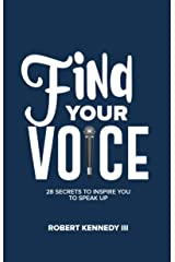 Find Your Voice: 28 Secrets To Inspire You To Speak Up Kindle Edition