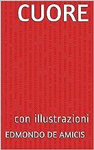 Cuore: con illustrazioni (I libri delle vacanze Vol. 7) (Italian Edition)