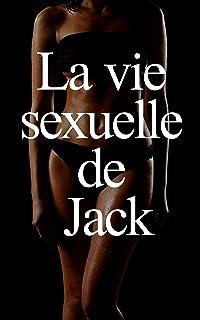 La vie sexuelle de Jack (French Edition)