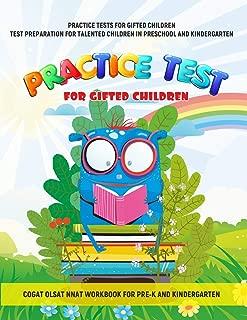 PRACTICE TESTS FOR GIFTED CHILDREN  TEST PREPARATION FOR TALENTED CHILDREN IN PRESCHOOL AND KINDERGARTEN   COGAT OLSAT NNAT WORKBOOK FOR PRE-K AND KINDERGARTEN