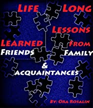 Why did you become an Atheist?: Life Long Lessons Learned from Friends, Family & Acquaintances
