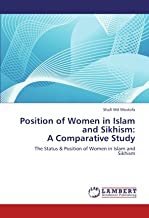Position of Women in Islam and Sikhism:  A Comparative Study: The Status & Position of Women in Islam and Sikhism