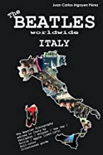 The Beatles worldwide: Italy: Discography edited in Italy by Parlophon / Polydor / Vee Jay / Tollie / Apple (1963 - 1972). A full-color guide