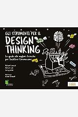 Gli strumenti per il Design Thinking. La guida alle migliori tecniche per facilitare l'innovazione Paperback