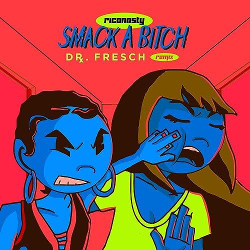 Smack A Bitch (Dr. Fresch Remix) [Explicit]
