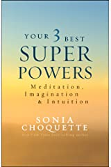 Your 3 Best Super Powers: Meditation, Imagination & Intuition Kindle Edition